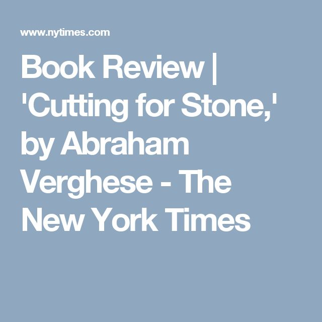 Book Review | 'Cutting for Stone,' by Abraham Verghese - The New York Times