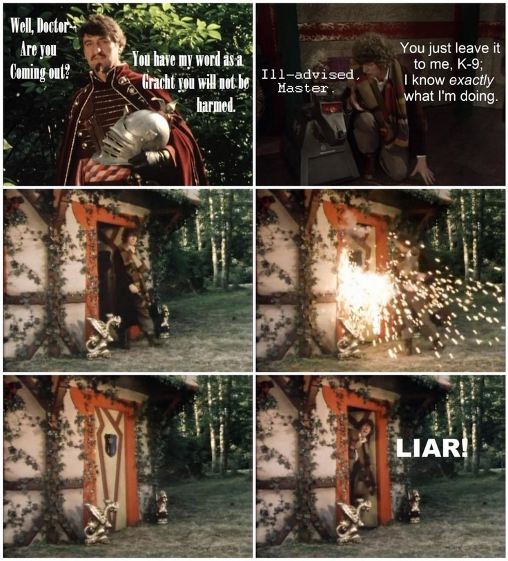 Hahaha. One of my favorite scenes! The fourth Doctor has some of the best lines. (from The Androids of Tara: Part 3)