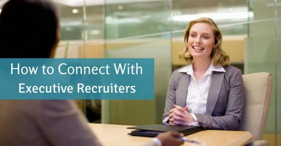 How to Connect with #Executive #Recruiters: Top 7 Tips