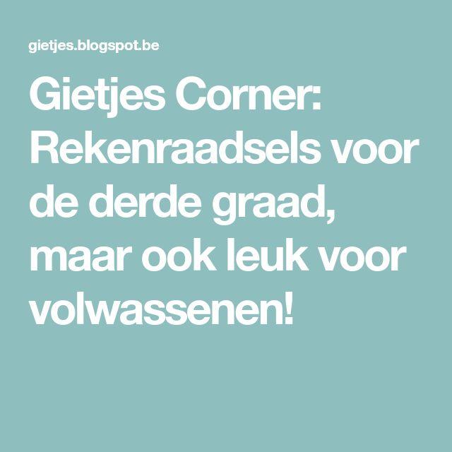 Gietjes Corner: Rekenraadsels voor de derde graad, maar ook leuk voor volwassenen!
