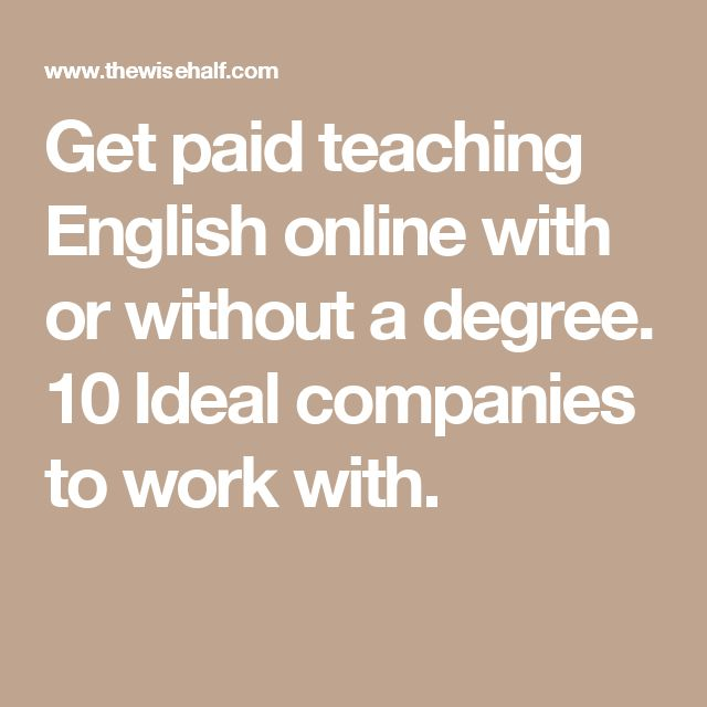 Get paid teaching English online with or without a degree. 10 Ideal companies to work with.