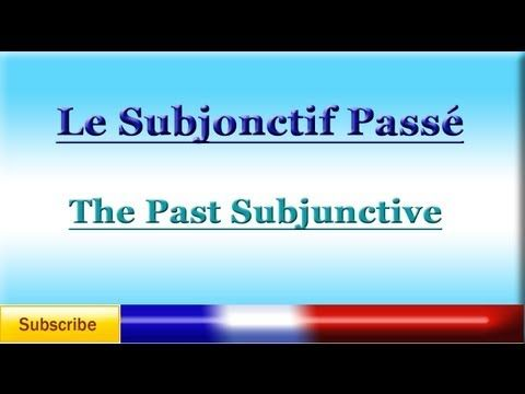 French Lesson 79 - LEARN FRENCH - PAST SUBJUNCTIVE - Subjonctif Passé - YouTube