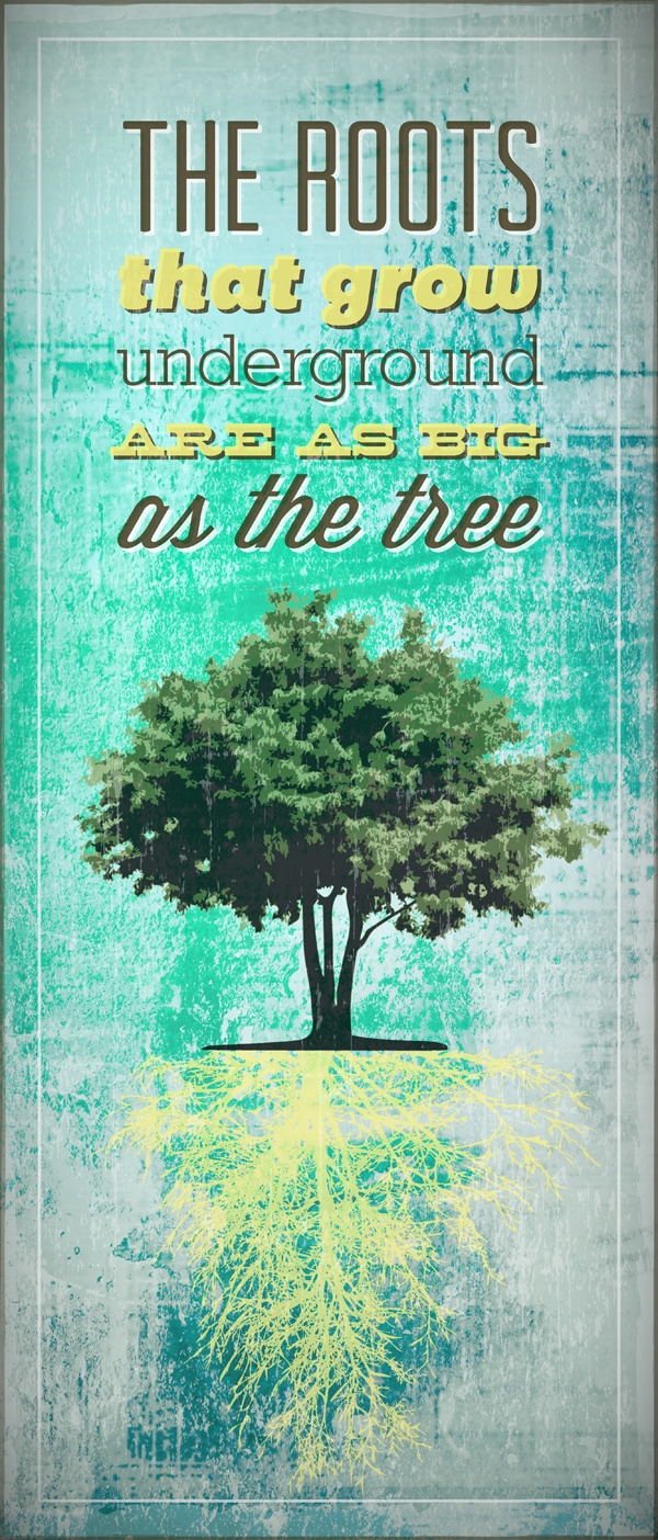 """The roots that grow underground are as big as the tree"" lyrics by 311. Design by Shawn Epps"