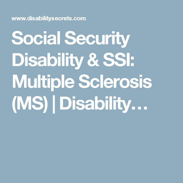 Social Security Disability & SSI: Multiple Sclerosis (MS) | Disability…