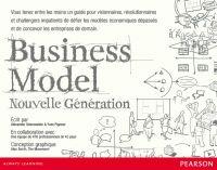 OSTERWALDER, Alexander, PIGNEUR, Yves, BORGEAUD, Emily et SMITH, Alan. Business model: nouvelle génération un guide pour visionnaires, révolutionnaires et challengers. Paris: Pearson, 2011. ISBN 978-2-74406487-6