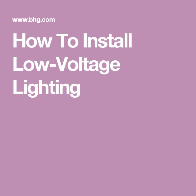 How To Install Low-Voltage Lighting