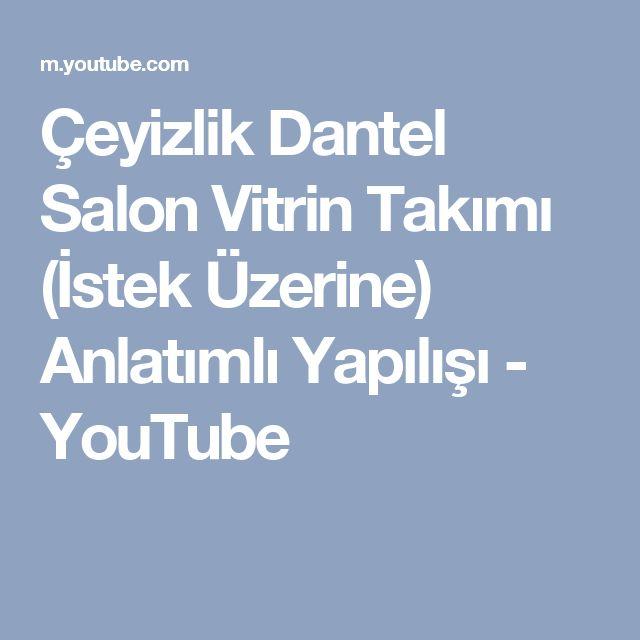 Çeyizlik Dantel Salon Vitrin Takımı (İstek Üzerine) Anlatımlı Yapılışı - YouTube