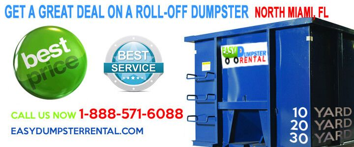 North Miami, FL at EasyDumpsterRental Dumpster Rental in North Miami, FL Get A Great Deal On A Roll-off Dumpster How We Provide North Miami, Florida The Best Bin Service Available: Easy Dumpster Rentalhas serviced over 100,000 clients over the past thirteen years–from home projects to large contractors. We provide the best service f... https://easydumpsterrental.com/florida/dumpster-rental-north-miami-fl/