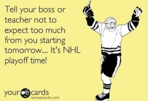 NHL playoff time. Good thing the semester is about over.