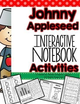 Cross-Curricular Johnny Appleseed Activities for the Interactive NotebookI created this pack to supplement your Math, ELA, and Science curriculum for Johnny Appleseeds birthday on September 26th. Eleven different activities are included with sample photographs for students to see the final product.