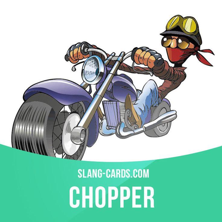 """Chopper"" means a big motorcycle with high handlebars. Example: Have you ever ridden a Harley Davidson chopper? It's quite an experience! #slang #englishslang #saying #sayings #phrase #phrases #expression #expressions #english #englishlanguage #learnenglish #studyenglish #language #vocabulary #dictionary #efl #esl #tesl #tefl #toefl #ielts #toeic #englishlearning #chopper #motorcycle #harleydavidson"