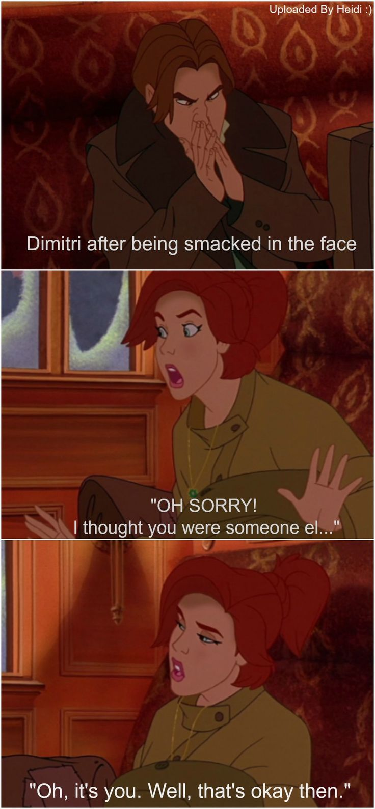 HAHAHA, gotta love Anastasia. I know its not Disney, bit its one of the best animated movies I have seen.