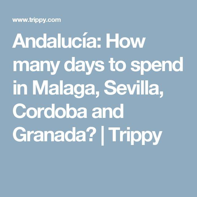Andalucía: How many days to spend in Malaga, Sevilla, Cordoba and Granada?  | Trippy