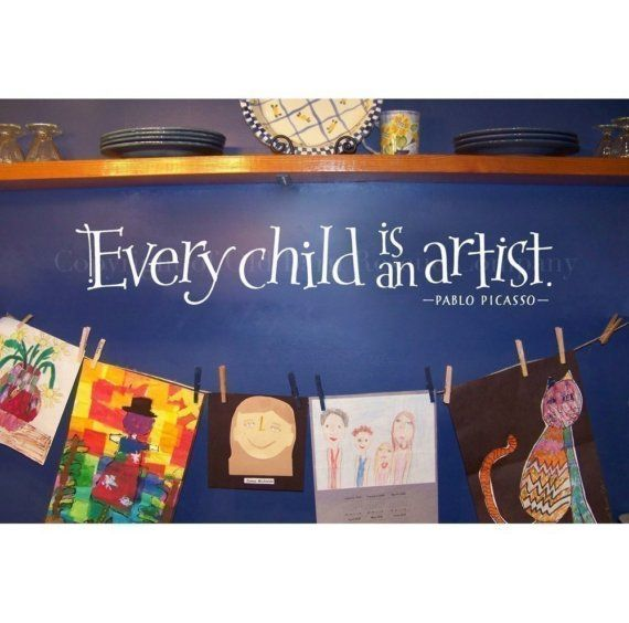 Every Child Is An Artist Vinyl Wall Decal By Oldbarnrescuecompany Use On Art Wall Upstairs