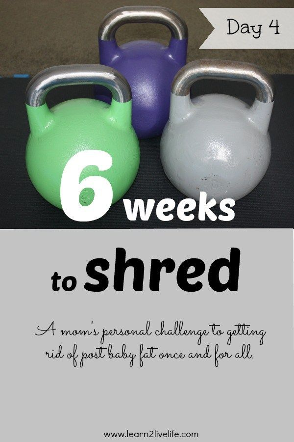 6 Weeks to Shred - Day 4