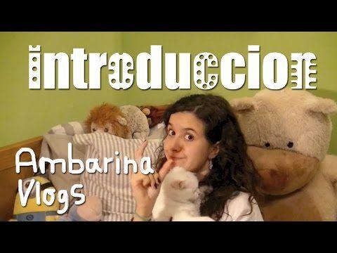 INTRODUCCION AL CANAL | ambarina vlogs - YouTube