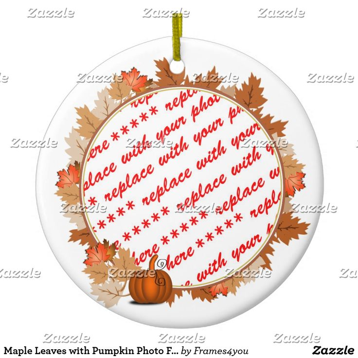 Maple Leaves with Pumpkin Photo Frame Ceramic Ornament by #frames4you #christmasornament #addaphoto   #Gravityx9 #zazzle #giftshopping