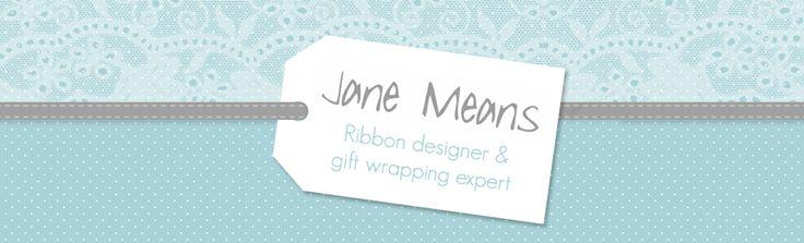 Jane Means   UK Ribbon Designer & Giftwrapping Expert Blog