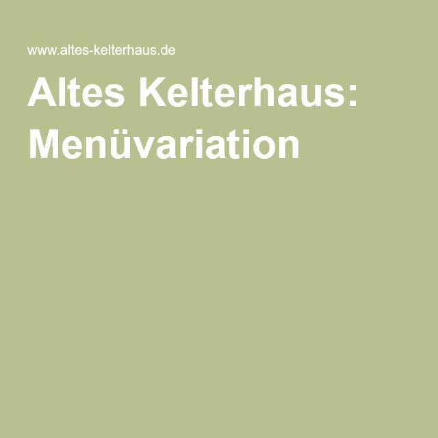 Altes Kelterhaus: Menüvariation