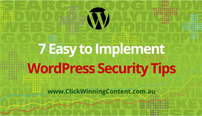 7 Easy to Implement WordPress Security Tips