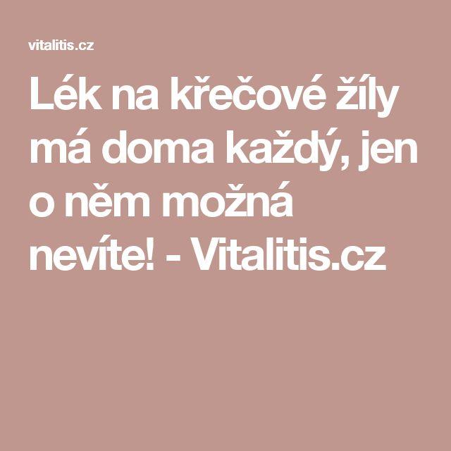 Lék na křečové žíly má doma každý, jen o něm možná nevíte! - Vitalitis.cz
