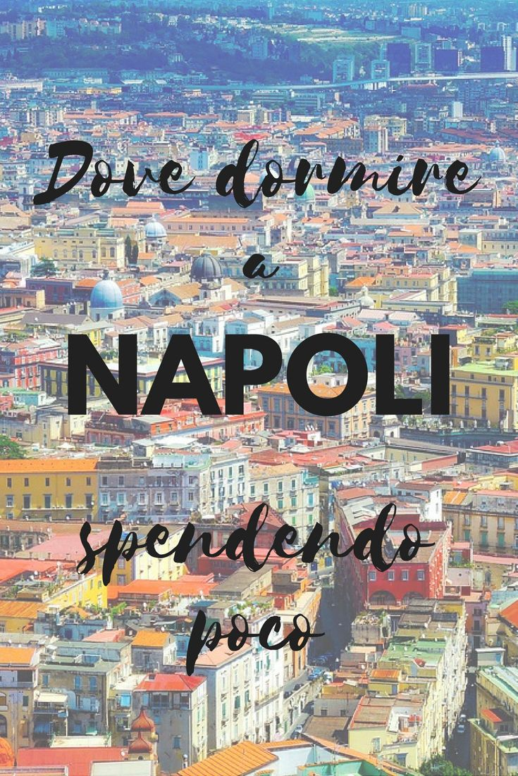 Napoli: dove dormire spendendo poco. Ostelli e b&b che ho provato e che ti consiglio!