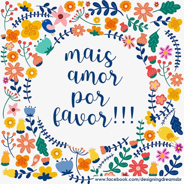 Mais Amor Por Favor!!!