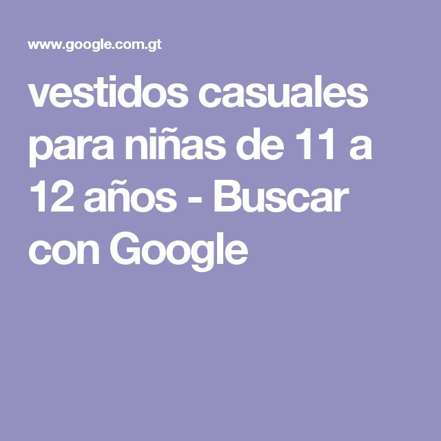 vestidos casuales para niñas de 11 a 12  años - Buscar con Google
