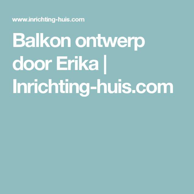 Balkon ontwerp door Erika | Inrichting-huis.com