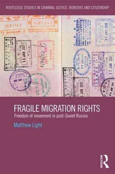 Fragile Migration Rights: Freedom of Movement in Post-soviet Russia