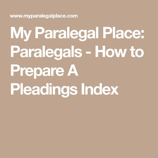 My Paralegal Place: Paralegals - How to Prepare A Pleadings Index
