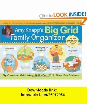 2013 Amy Knapp Big Grid Family wall calendar The essential organization and communication tool for the entire family (9781402270956) Amy Knapp , ISBN-10: 140227095X  , ISBN-13: 978-1402270956 ,  , tutorials , pdf , ebook , torrent , downloads , rapidshare , filesonic , hotfile , megaupload , fileserve