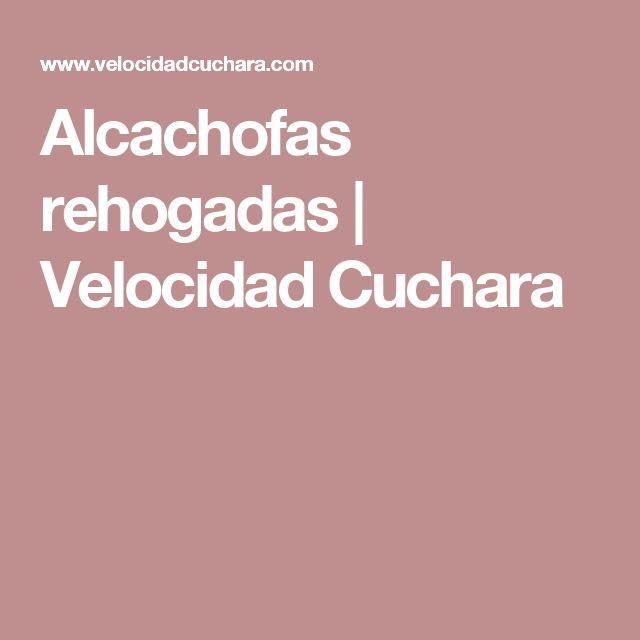 Alcachofas rehogadas   Velocidad Cuchara