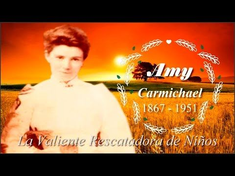 Los Generales de Dios AMP Amy Carmichael La Valiente Rescatadora de Niños - YouTube