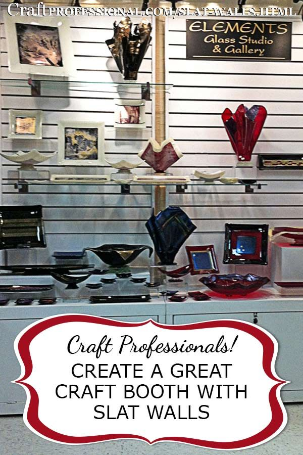 How to use slat walls in your craft display; http://www.craftprofessional.com/slat-walls.html