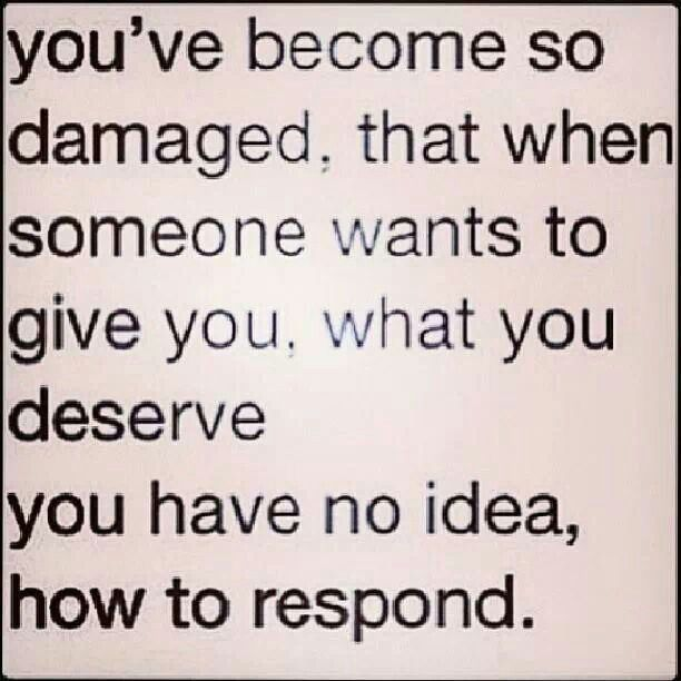 Exactly. You have no idea. ..don't give up. You will heal, learning about narcissistic sociopath relationship abuse and no contact help!