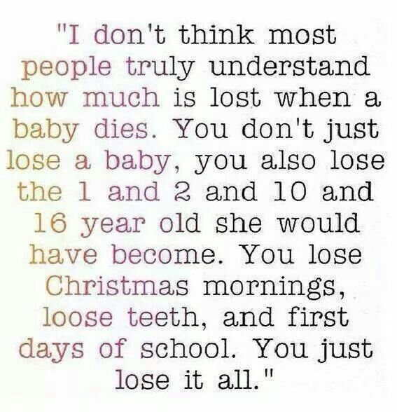 #miscarriage THIS. This  EXACTLY puts my miscarriage grief into words. I may have only had my babies stay in my womb for a matter of weeks, but it was a PROMISE of a FUTURE that died with them.