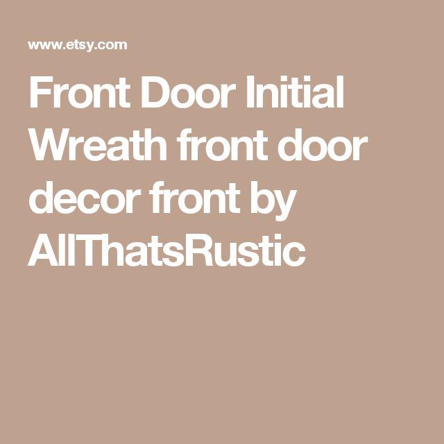 Front Door Initial Wreath front door decor front by AllThatsRustic