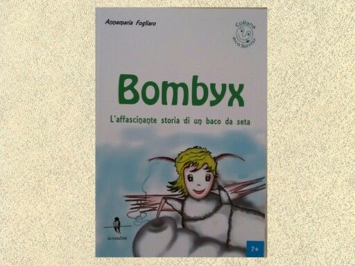 Bombyx. The fascinating story of a silkworm