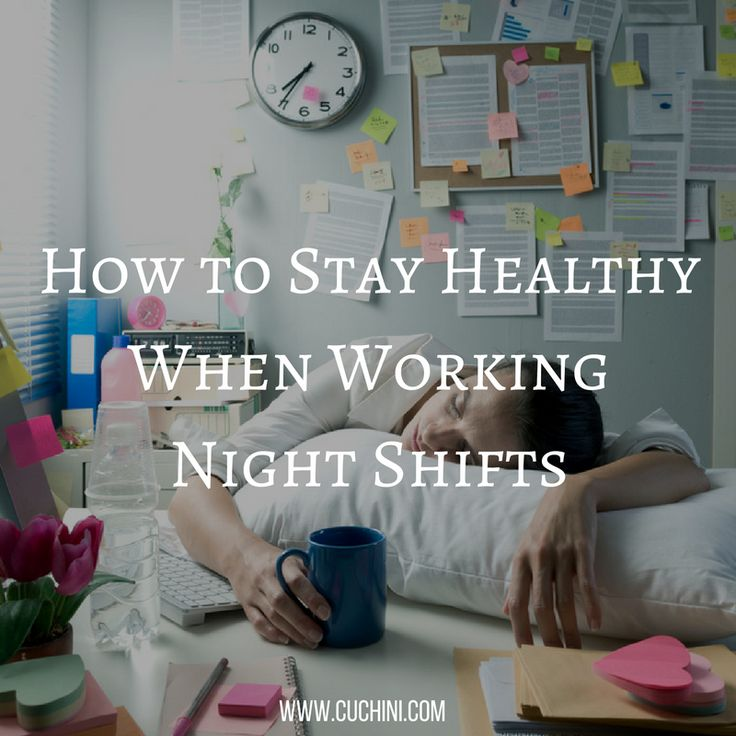 How to Stay Healthy When Working Night Shifts