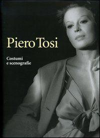 Piero Tosi. Costumi e scenografie