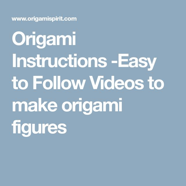 Origami Instructions -Easy to Follow Videos to make origami figures