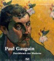Buch, Kultur und Lifestyle- Helga König Kunst : Rezension:Paul Gauguin: Durchbruch zur Moderne (Ge...