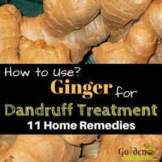Ginger For Dandruff - How To Remove Dandruff: 11 Home Remedies