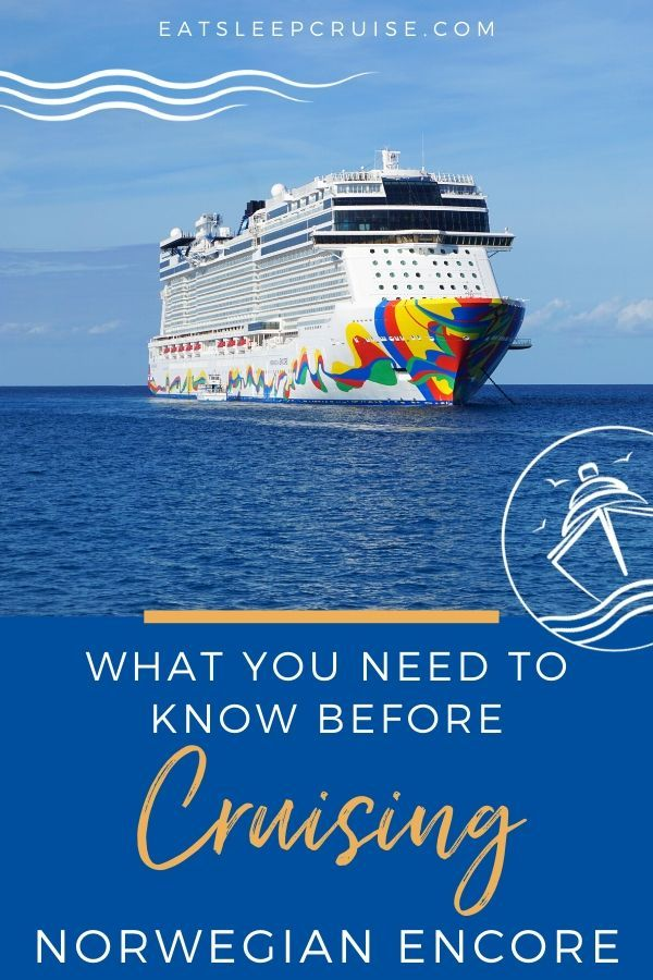 What You Need To Know Before Cruising On Norwegian Encore Best