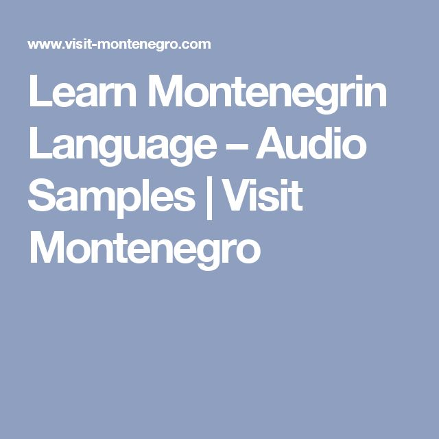 Learn Montenegrin Language – Audio Samples | Visit Montenegro