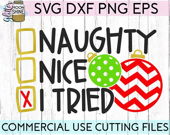 Naughty Nice I Tried svg .eps dxf png Bundle Files and Designs for Silhouette Cameo and Cricut Explore Air Cutting Machines. Commercial Use License Included! ---- Funny Cute SVG, DIY, Quotes Phrases and Sayings, Pretty Girly Girl Designs, Rustic Boho Vintage Grunge Distressed Design, Santa's List, Christmas Family svg, Family Shirt Design Ideas, Christmas Eve Pajama Ideas, SVG Design, SVG File, Mug Design, Shirt Design, Sign Idea, Cricut Air, Small Vinyl Business Tips