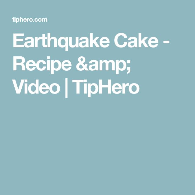 Earthquake Cake - Recipe & Video | TipHero