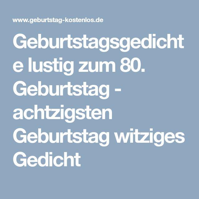 Schön Geburtstagsgedichte Lustig Zum 80. Geburtstag   Achtzigsten Geburtstag  Witziges Gedicht