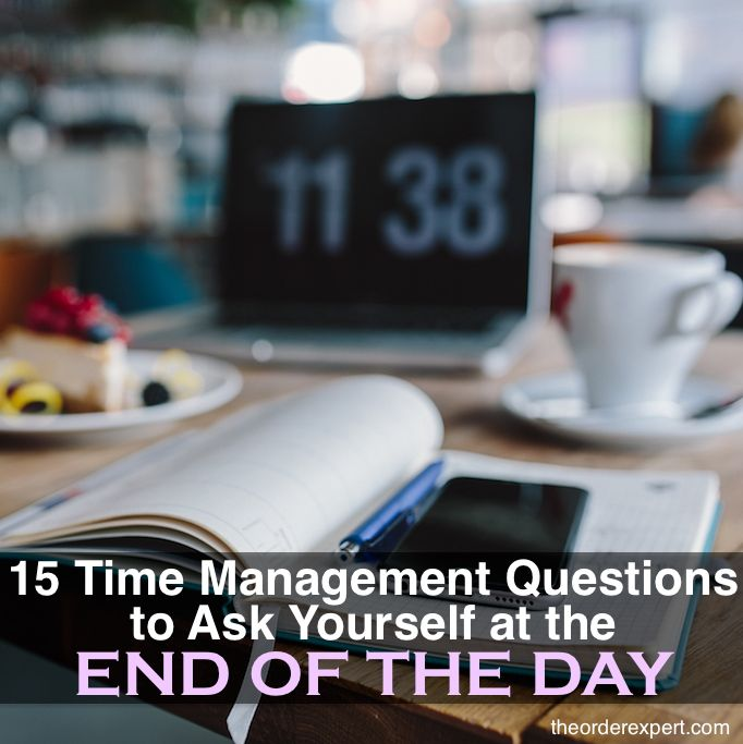 15 Time Management Questions to Ask Yourself at the End of the Day | Ever wonder where all the time went during the day? An easy way to find out the answer to that question is to ask yourself a series of honest, pointed questions. This collection of time management questions will help you figure out what worked...and what didn't...during the day. Pin now and read later!